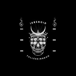 Irrenoid - Fallen Kingdom